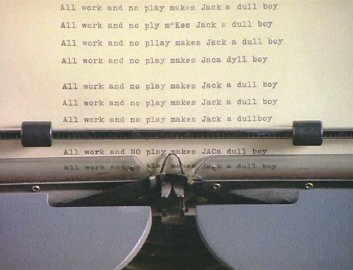 all-work-and-no-play-makes-jack-a-dull-boy